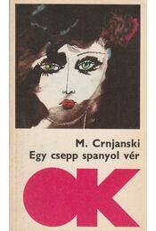 Egy csepp spanyol vér - Crnjanski, Milos - Régikönyvek
