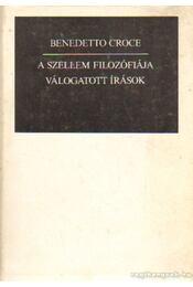 A szellem filozófiája - Croce, Benedetto - Régikönyvek
