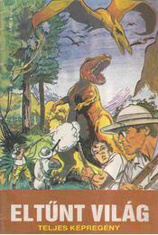 Eltűnt világ - Cs. Horváth Tibor, Sir Arthur Conan Doyle - Régikönyvek