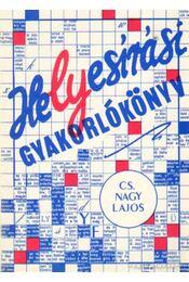 Helyesírási gyakorlókönyv - Cs. Nagy Lajos - Régikönyvek