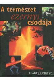 A természet ezernyi csodája - Csaba Emese (főszerk) - Régikönyvek