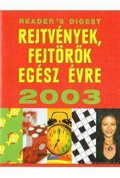 Rejtvények, fejtörők egész évre 2003 - Csaba Emese (főszerk) - Régikönyvek