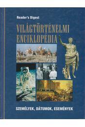 Világtörténelmi enciklopédia - Csaba Emese (főszerk) - Régikönyvek