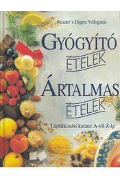 Gyógyító ételek, ártalmas ételek - Csaba Emese - Régikönyvek