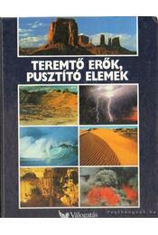 Teremtő erők, pusztító elemek - Csaba Emese - Régikönyvek