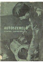 Autószerelő szakmai ismeretek I. - Csajághy Antal - Régikönyvek
