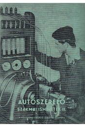 Autószerelő szakmai ismeretek II. - Csajághy Antal - Régikönyvek