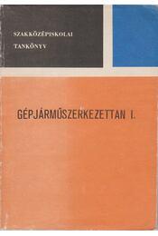 Gépjárműszerkezettan I. - Csajághy Antal, Méhes Árpád - Régikönyvek