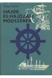 Hajók és hajózási módszerek - Csák Ervin - Régikönyvek
