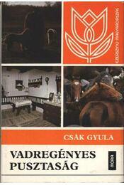 Vadregényes pusztaság - Csák Gyula - Régikönyvek