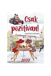 Csak pozitívan! - Inspirációs zsebnaptár 2020 - Régikönyvek