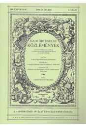 Hadtörténelmi közlemények 119. évf. 2006/1. szám - Csákváry Ferenc (főszerk.) - Régikönyvek