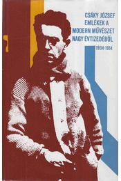 Emlékek a modern művészet nagy évtizedéből 1904-1914 - Csáky József - Régikönyvek