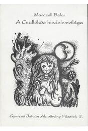 A Csallóköz hiedelemvilága - Marczell Béla - Régikönyvek