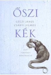 Őszi kék - Csányi Vilmos, Géczi János - Régikönyvek