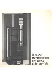 20. századi magyar művészet Dévényi Iván gyűjteményéből - Csaplár Ferenc - Régikönyvek