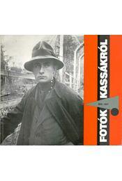 Fotográfiák Kassákról 1915-1967 - Csaplár Ferenc - Régikönyvek