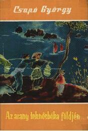 Az arany teknősbéka földjén - Csapó György - Régikönyvek