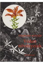 Védett növényeink - Csapody István - Régikönyvek