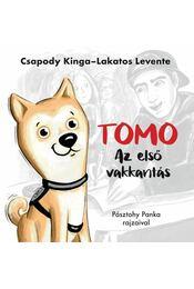 Tomo - Az első vakkantás - Csapody Kinga, Lakatos Levente, PÁSZTOHY PANKA - Régikönyvek