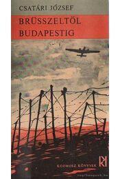Brüsszeltől Budapestig - Csatári József - Régikönyvek