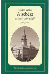 A sebész és más novellák - Csáth Géza - Régikönyvek