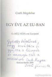 Egy éve az EU-ban (dedikált) - Csath Magdolna - Régikönyvek