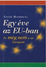 Egy éve az EU-ban - Csath Magdolna - Régikönyvek