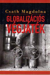Globalizációs végjáték - Csath Magdolna - Régikönyvek