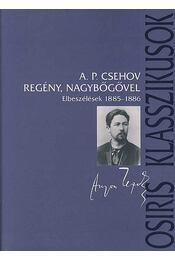 Regény, nagybőgővel - Elbeszélések 1885-1886 - CSEHOV, A.P. - Régikönyvek