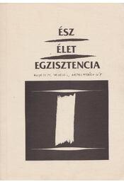 Ész, Élet, Egzisztencia I. - Csejtei Dezső, Dékány András, Simon Ferenc - Régikönyvek