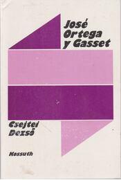 José Ortega y Gasset - Csejtei Dezső - Régikönyvek