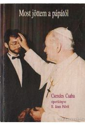 Most jöttem a pápától - Csendes Csaba - Régikönyvek
