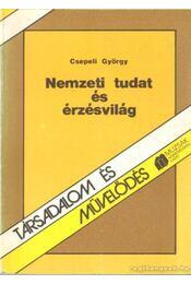 Nemzeti tudat és érzésvilág - Csepeli György - Régikönyvek