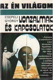 Vonzalmak és kapcsolatok - Csepeli György - Régikönyvek