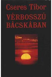Vérbosszú Bácskában - Cseres Tibor - Régikönyvek