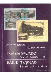 Tusnádfürdő Szent Anna-tó - Cserey Zoltán, József Álmos - Régikönyvek