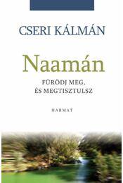 Naamán - Fürödj meg, és megtisztulsz - Cseri Kálmán - Régikönyvek