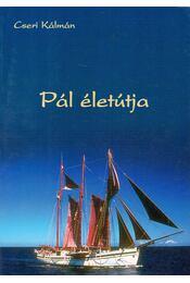 Pál életútja - Cseri Kálmán - Régikönyvek