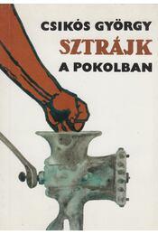 Sztrájk a pokolban - Csikós György - Régikönyvek