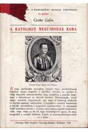 A katolikus megújhodás kora - Csóka Lajos - Régikönyvek