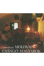 Moldvai csángó magyarok - Csoma Gergely - Régikönyvek