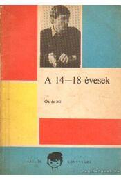 A 14-18 évesek - Ők és mi - Csoma Gyula - Régikönyvek