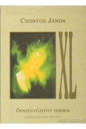 XL összegyűjtött versek 1980-2002 - Csontos János - Régikönyvek