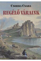 Regélő váraink - Csorba Csaba - Régikönyvek