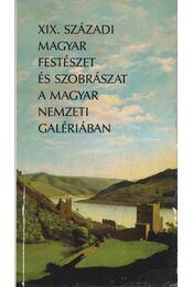 XIX. századi magyar festészet és szobrászat a Magyar Nemzeti Galériában - Csorba Géza - Régikönyvek