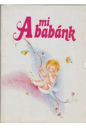 A mi babánk - Csörgő Anikó - Régikönyvek