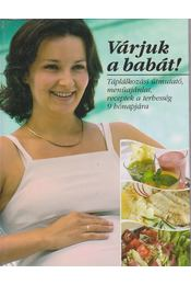 Várjuk a babát! - Csörgő Anikó, Csigó László, Pető Zsuzsa - Régikönyvek