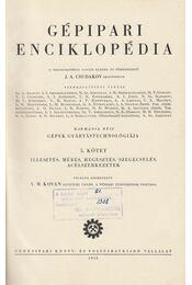 Gépipari enciklopédia harmadik rész 5. kötet - Csudakov, J. A. - Régikönyvek