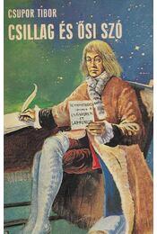 Csillag és ősi szó - Csupor Tibor - Régikönyvek